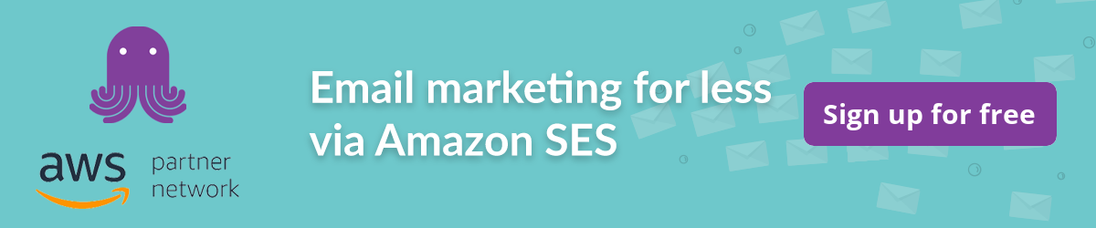 Email marketing for less via Amazon SES with EmailOctopus - sign up for free