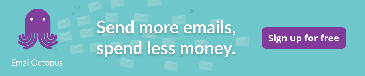 Sign up for a free EmailOctopus account and send more emails for less