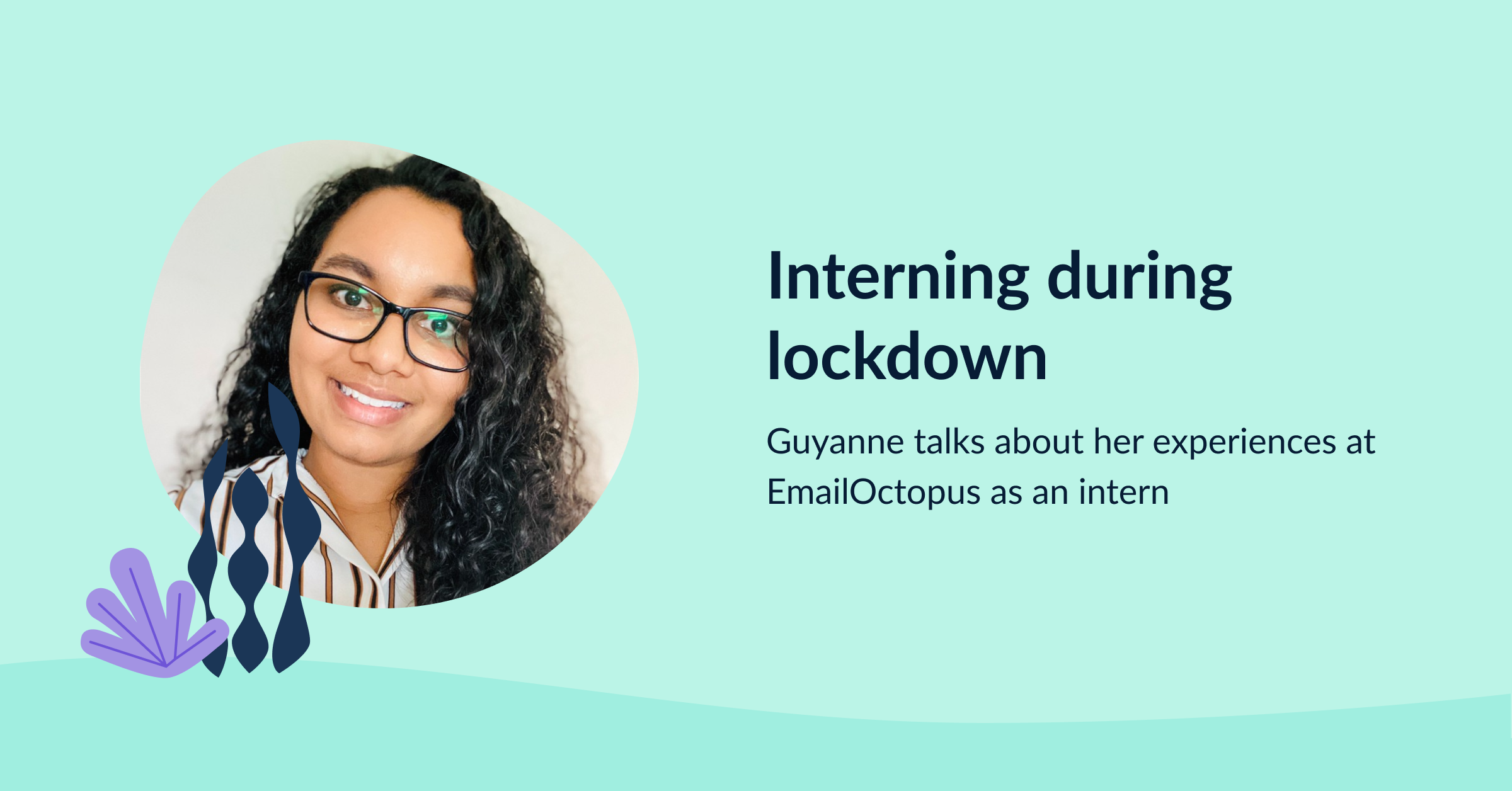 Interning at EmailOctopus during lockdown and tips for working remotely cover image
