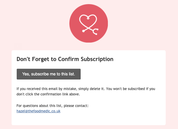 Screenshot of a subscription confirmation email from The Food Medic. Using double opt in helps solve the common email marketing problem of low deliverability.