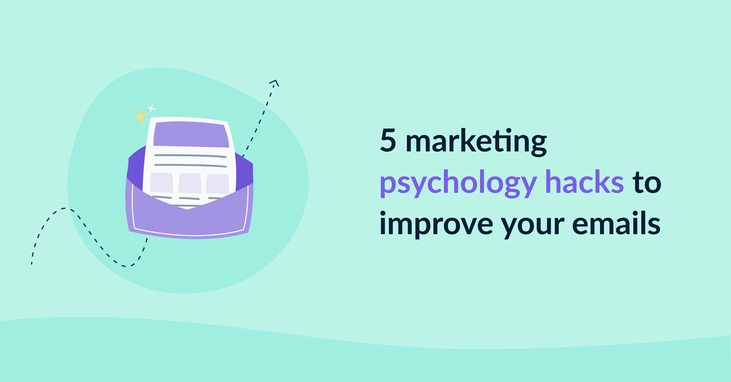 5 marketing psychology hacks to improve your emails cover image